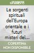 Le sorgenti spirituali dell'Europa orientale e i futuri misteri del Santo Gral libro