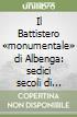 Il Battistero «monumentale» di Albenga: sedici secoli di storia libro