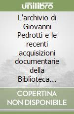 L'archivio di Giovanni Pedrotti e le recenti acquisizioni documentarie della Biblioteca comunale di Trento libro