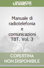Manuale di radiotelefonia e comunicazioni TBT (3) libro di Gazia Giancarlo