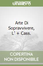 ARTE DI SOPRAVVIVERE, L' + CASS. libro di King Stephen