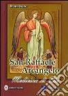 San Raffaele arcangelo medicina di Dio libro