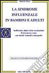 La sindrome influenzale in bambini e adulti libro