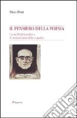 Il pensiero della poesia. Carlo Michelstaedter e il Romanticismo della tragedia libro
