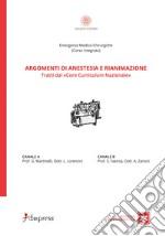 Argomenti di anestesia e rianimazione. Tratti dal «core curriculum nazionale»