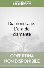 Diamond age. L'era del diamante libro di Stephenson Neal; Dazieri S. (cur.)