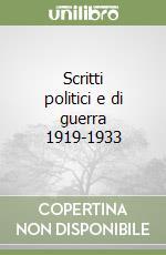 Scritti politici e di guerra. 1919-1933 libro di Jünger Ernst