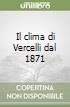 Il clima di Vercelli dal 1871
