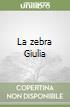 La zebra Giulia libro