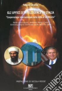 Gli uffici d'intelligence in Italia libro di Locurcio Fabrizio