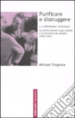 Purificare e distruggere (1) libro di Tregenza Michael
