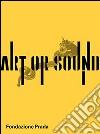 Art or sound. Ediz. inglese
