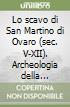 Lo scavo di San Martino di Ovaro (sec. V-XII). Archeologia della cristianizzazione nel territorio di Aquileia libro