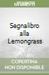 Segnalibro alla Lemongrass libro