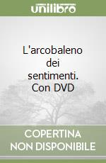 L'arcobaleno dei sentimenti. Con DVD libro di Costetti Vilma