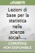 Lezioni di base per la statistica nelle scienze sociali. Esercizi