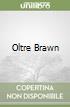 Oltre Brawn libro