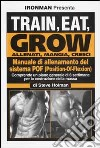 Train, eat, grow-Allenati, mangia, cresci. Manuale di allenamento del sistema POF (Position-Of-Flexion) libro