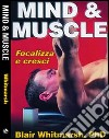 Mind & muscle. Focalizza e cresci
