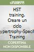 HST training. Creare un ciclo Hypertrophy-Specific Training libro