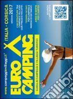 Guida Eurocamping Italia e Corsica. Guida ai campeggi e villaggi turistici in Italia e Corsica libro
