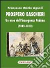 Prospero Baschieri. Un eroe dell'insorgenza padana (1809-1810) libro