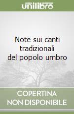 Note sui canti tradizionali del popolo umbro libro di Sereni Emilio
