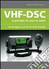VHF-DSC. A portata di voce in mare per navigare sicuri con la radio di bordo