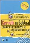 Cervelli in gabbia. Disavventure e peripezie dei ricercatori in Italia libro