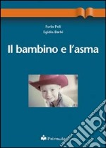 Il bambino e l'asma libro di Poli Furio - Barbi Egidio
