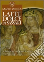 Latte Dolce di Sassari. Da Bosove (sec. XI) ai giorni nostri