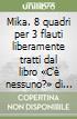 Mika. 8 quadri per 3 flauti liberamente tratti dal libro �C'� nessuno?� di Jostein Gaarder. Ediz. trilingue