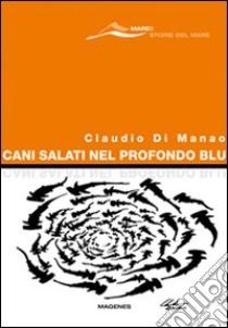 Cani salati nel profondo blu libro di Di Manao Claudio