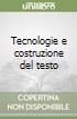 Tecnologie e costruzione del testo libro