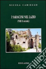 I Saraceni nel Lazio (VIII-X secolo) libro di Cariello Nicola