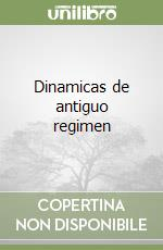 Dinamicas de antiguo regimen libro