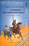 A cavallo con don Chisciotte. Il teatro con i ragazzi libro