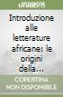 Introduzione alle letterature africane: le origini della negritudine libro