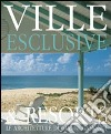 Ville esclusive: architetture di Gianni Gamondi-Exclusive villas & resorts: architecture of Gianni Gamondi