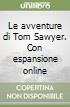 Le avventure di Tom Sawyer libro