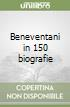 Beneventani in 150 biografie