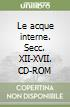 Le acque interne. Secc. XII-XVII. CD-ROM