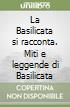 La Basilicata si racconta. Miti e leggende di Basilicata libro