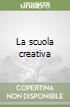La scuola creativa