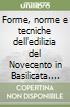 Forme, norme e tecniche dell'edilizia del Novecento in Basilicata. L'architettura specialistica e dei borghi rurali. Con CD-ROM libro