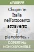 Chopin in Italia nell'ottocento attraverso il pianoforte come strumento dell'anima libro