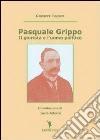 Pasquale Grippo. Il giurista e l'uomo politico libro