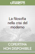 La filosofia nella crisi del moderno libro di Gadamer Hans G.