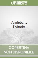 Amleto... I'vinaio libro di Recchia Mario; Bencistà A. (cur.)