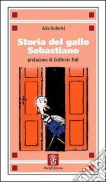 Storia del gallo Sebastiano libro di Gobetti Ada